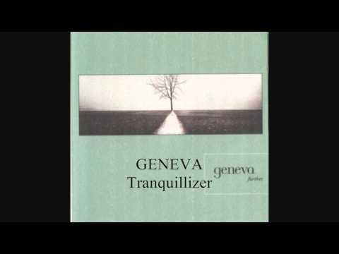 Geneva - Tranquillizer
