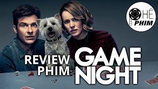 Review phim ĐÊM CHƠI NHỚ ĐỜI (Game Night)