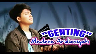 GENTING ~ MAULANA ARDIANSYAH (Video Cover Terbaru + Lirik)