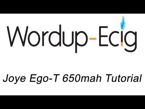 Joye Ego-T 650mah Tutorial - WordupEcig.com