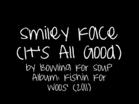 Bowling For Soup - Smiley Face Its All Good