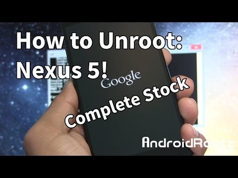 How to Unroot Nexus 5! - Restore to Complete Stock