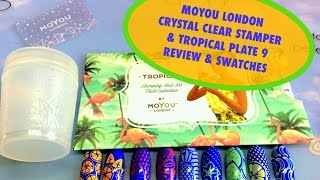 🍉🍍🍊MOYOU London Crystal Clear Stamper & Tropical 9-Review & Swatches🍉🍍🍊