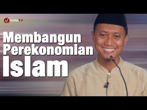Ceramah Agama : Membangun Perekonomian Islam - Ustadz Ammi Nur Baits