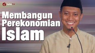 Ceramah Agama: Membangun Perekonomian Islam - Ustadz Ammi Nur Baits