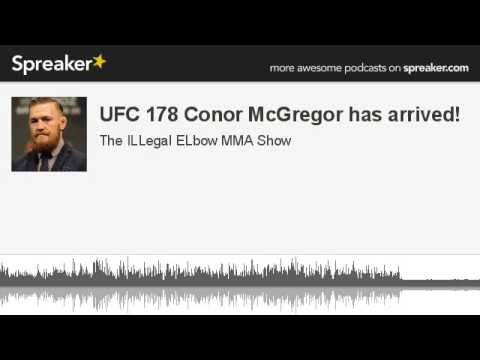UFC 178 Conor McGregor has arrived part 4 of 6 made with Spreaker
