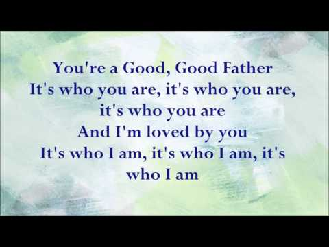 Good Good Father with lyrics by Big Daddy Weave