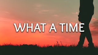 Julia Michaels ‒ What A Time (Lyrics) ft. Niall Horan