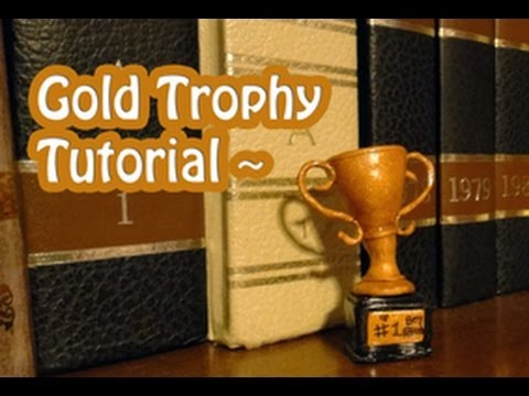 Gold Trophy Tutorial How To Make A Miniature Polymer