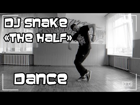 DJ SNAKE - The Half ft. Jeremih, Young Thug, Swizz Beatz HIP-HOP DANCE FREESTYLE