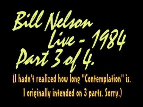 Bill Nelson - Contemplation - Live (audio only) 1984 - Part 3 of 4