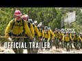 ONLY THE BRAVE - Official Trailer - Based on the True Story of the Granite Mountain Hotshots thumbnail