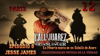 Call of Juarez Gunslinger-Episodio 8 Jesse James-La Muerte monta en un caballo de Acero-Pepitas