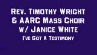 Rev. Clay Evans / AARC Mass Choir / Janice White - I've Got A Testimony