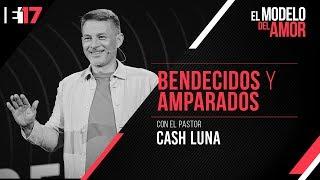Pastor Cash Luna - Bendecidos Y Amparados | ENSANCHA 17