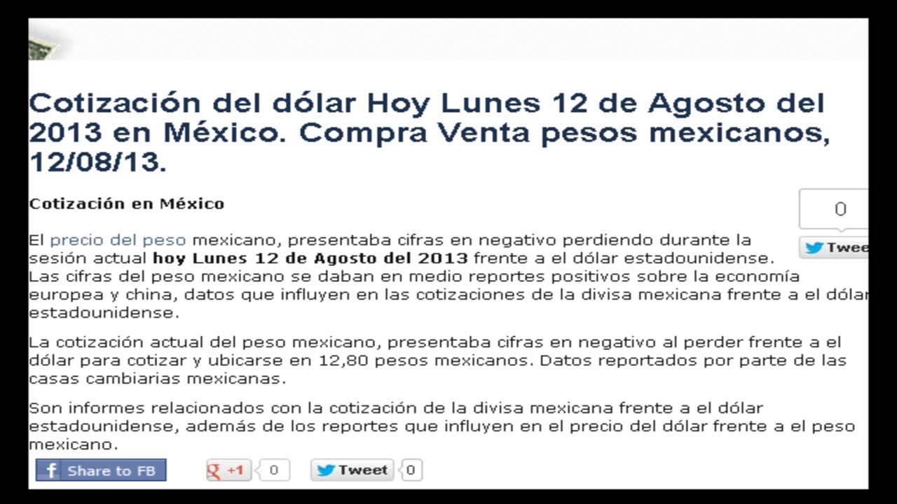 Precio del dólar en México hoy Lunes 12 de Agosto del 2013 - YouTube