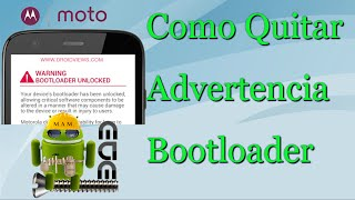 "Como Quitar Advertencia ""Warning Bootloader Unlocked"" Motorola Facil"