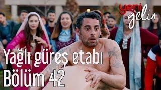 Download Lagu Yeni Gelin 42. Bölüm - Yağlı Güreş Etabı Gratis STAFABAND
