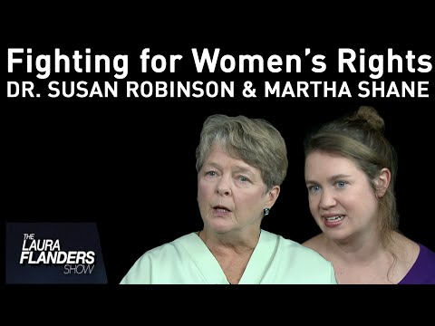 Fighting for Abortion Rights: Dr. Susan Robinson and Martha Shane
