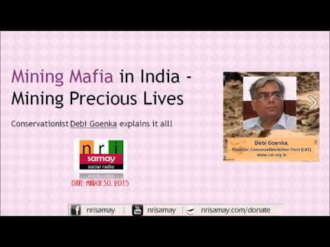 Debi Goenka on Sand Mafia in India - Mining Precious Lives