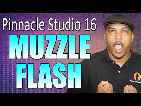 Pinnacle Studio 16 & 17 - Muzzle Flash Tutorial