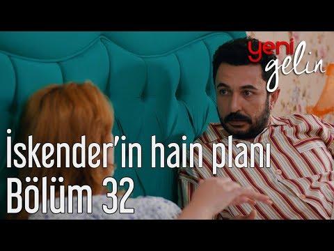 Yeni Gelin 32. Bölüm - İskender'in Hain Planı