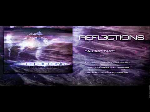 The Reflections - An Artifact