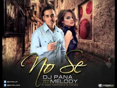 Melody Ruiz - Dj Pana Y  Melody 'no Se' Remix Oficial video