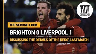 Brighton 0 Liverpool 1 | The Second Look