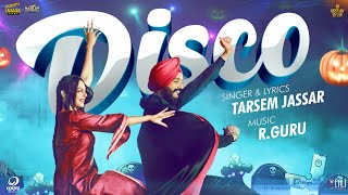 Disco(Full Song)   Tarsem Jassar   Neeru Bajwa   R Guru   New Punjabi Songs 2019