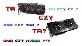 Czym kierować się przy wyborze karty graficznej dla gracza. AMD vs Nvidia?