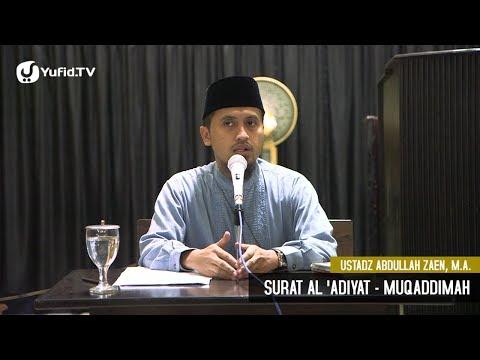 Kajian Tafsir Al Quran: Muqodimah Tafsir Surat Al 'Adiyaat - Ustadz Abdullah Zaen, MA
