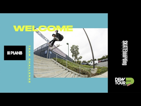 Dew Tour Long Beach 2017 Team Challenge Welcome Plan B Skateboards