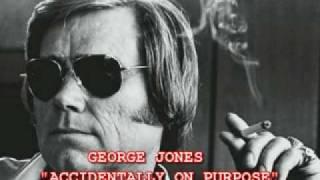 Watch George Jones Accidentally On Purpose video