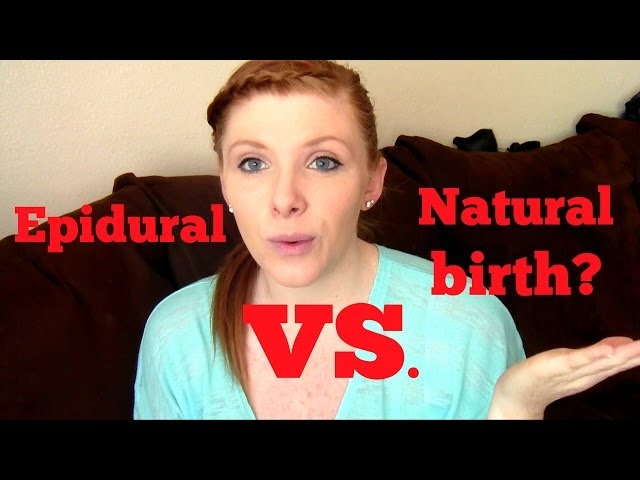 Epidural vs. Natural Birth - My Experience