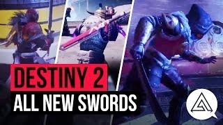 DESTINY 2   All New Swords So Far - Katana, Broadsword & More!
