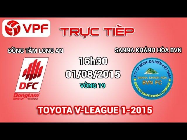 Trực tiếp: ĐTLA vs Sanna Khánh Hòa BVN – V19 V.League 2015