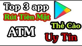 Top 3 App Kiếm Tiền Online Nhanh Nhất Trên Điện Thoại Andro/Ios. Có Thể Rút Tiền Mặt Lẫn Thẻ Cào