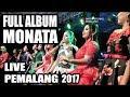 FULL ALBUM MONATA 2017 LIVE IN PEMALANG 2017