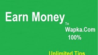 How to Earn Money wapka site