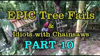 PART 10 - EPIC tree fails around the world compilation & IDIOTS with chainsaws