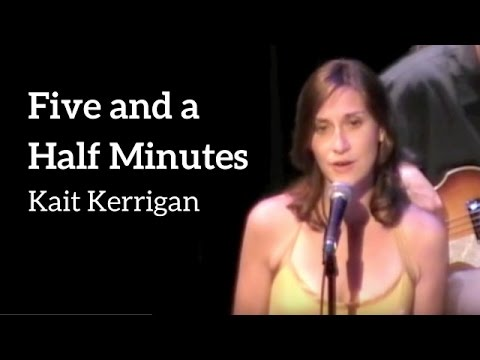 FIVE AND A HALF MINUTES - Kait Kerrigan