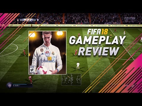 FIFA 18 GAMEPLAY REVIEW - BEST VERSION OF FIFA EVER CREATED BY EA SPORTS ?