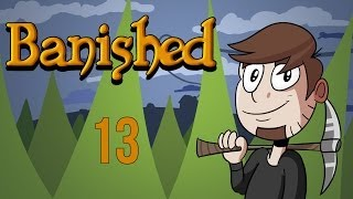LETS PLAY BANISHED | EPISODE 13