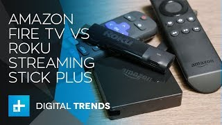 Amazon Fire TV vs Roku Streaming Stick Plus