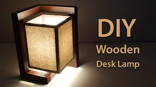 How To Build A Wooden Desk Lamp | DIY Project