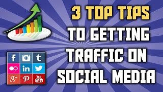 How To Get Traffic From Social Media In 2016!