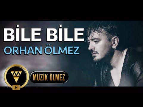 Orhan Ölmez - Bile Bile - Official Video Klip
