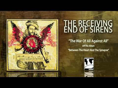 The Receiving End Of Sirens - War Of All Against All