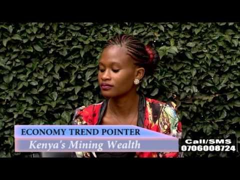 ECONOMY TREND POINTER: Kenya's mining wealth. part2